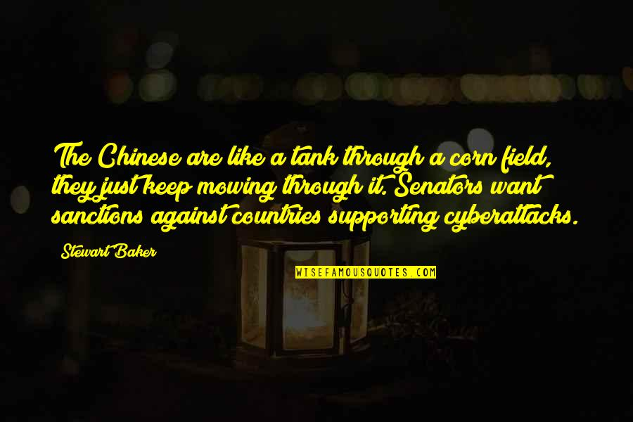 Mowing Quotes By Stewart Baker: The Chinese are like a tank through a