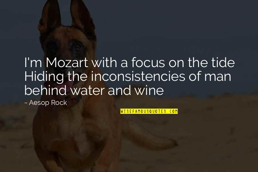 Mozart's Quotes By Aesop Rock: I'm Mozart with a focus on the tide