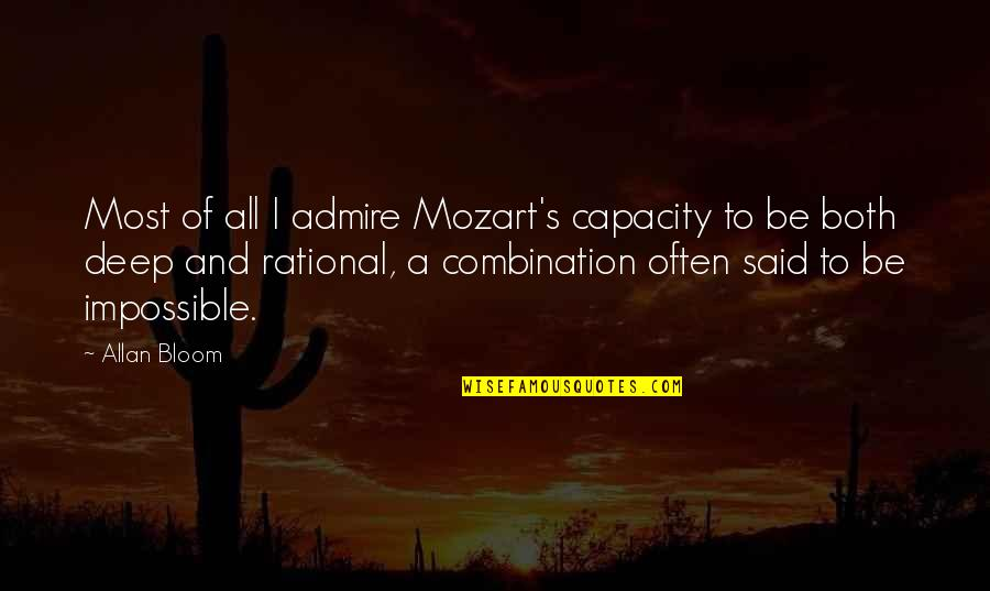 Mozart's Quotes By Allan Bloom: Most of all I admire Mozart's capacity to