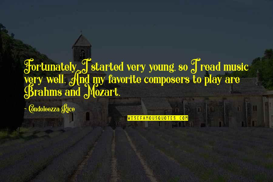 Mozart's Quotes By Condoleezza Rice: Fortunately, I started very young, so I read
