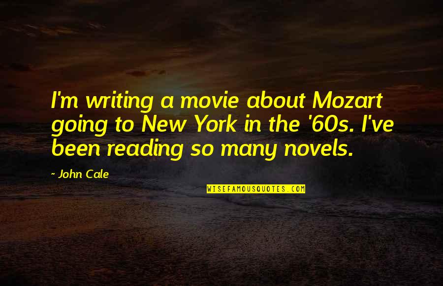Mozart's Quotes By John Cale: I'm writing a movie about Mozart going to