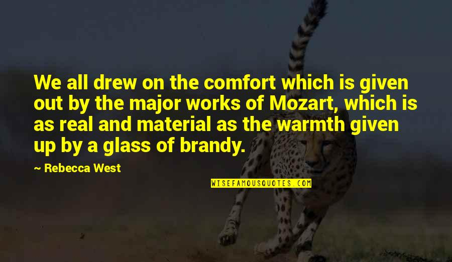 Mozart's Quotes By Rebecca West: We all drew on the comfort which is