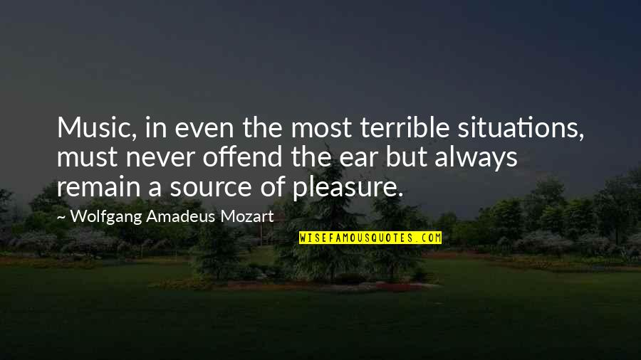 Mozart's Quotes By Wolfgang Amadeus Mozart: Music, in even the most terrible situations, must