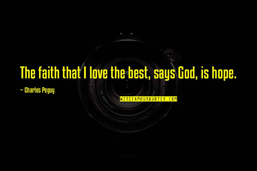 Mr Balowski Quotes By Charles Peguy: The faith that I love the best, says