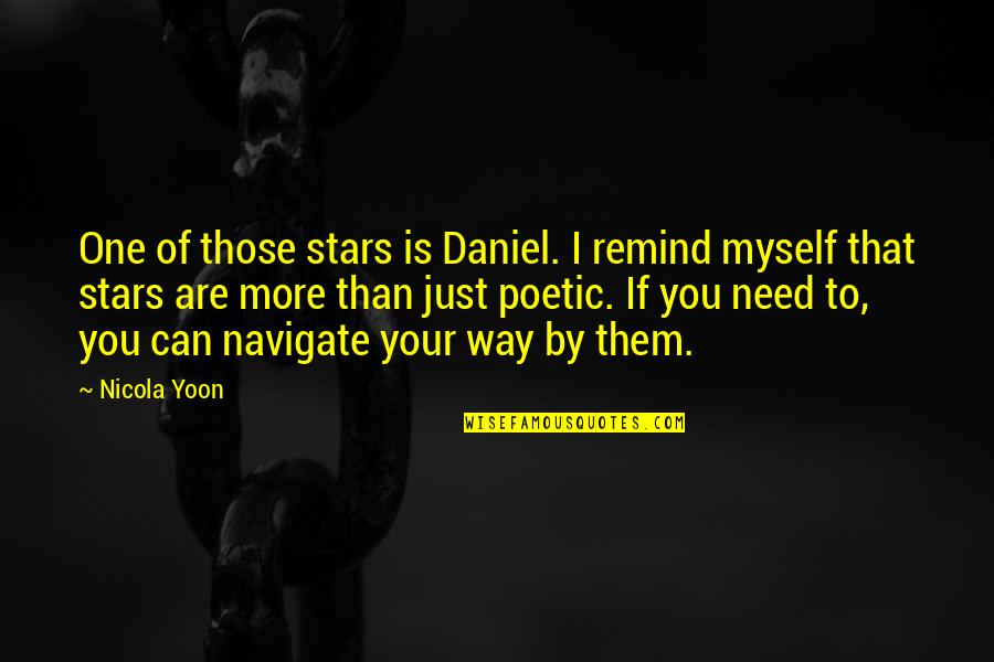Mr Bean Holiday Movie Quotes By Nicola Yoon: One of those stars is Daniel. I remind