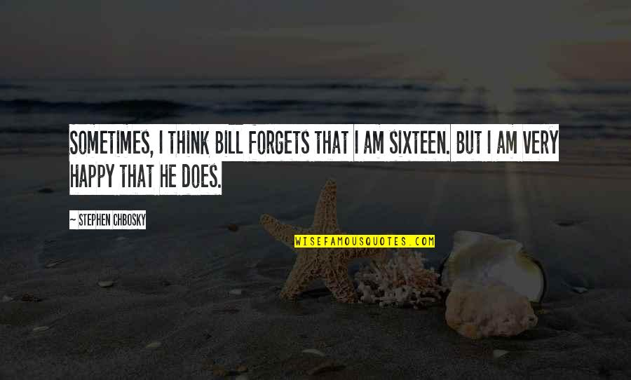 Mr Bill Quotes By Stephen Chbosky: Sometimes, I think Bill forgets that I am