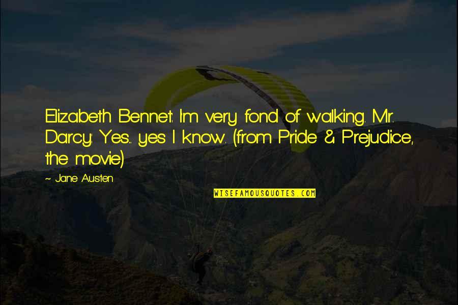 Mr Darcy's Pride Quotes By Jane Austen: Elizabeth Bennet: I'm very fond of walking. Mr.