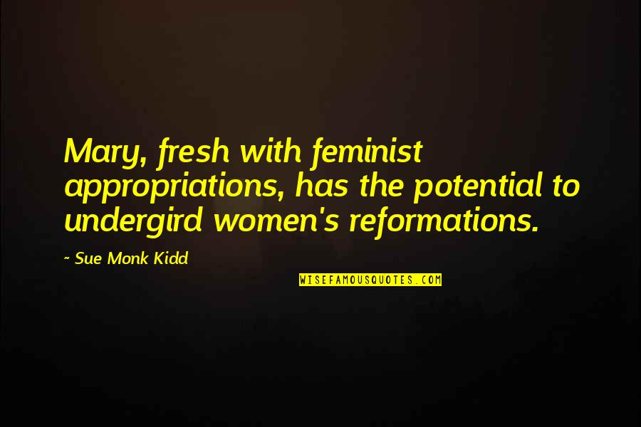 Mr Ismay Titanic Quotes By Sue Monk Kidd: Mary, fresh with feminist appropriations, has the potential