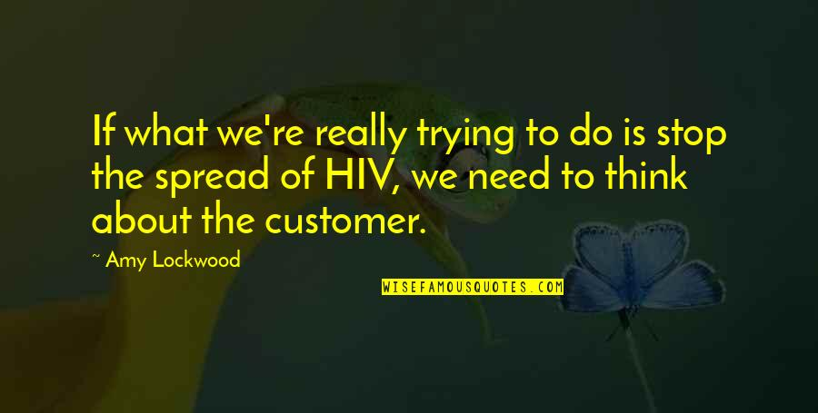 Mr Lockwood Quotes By Amy Lockwood: If what we're really trying to do is
