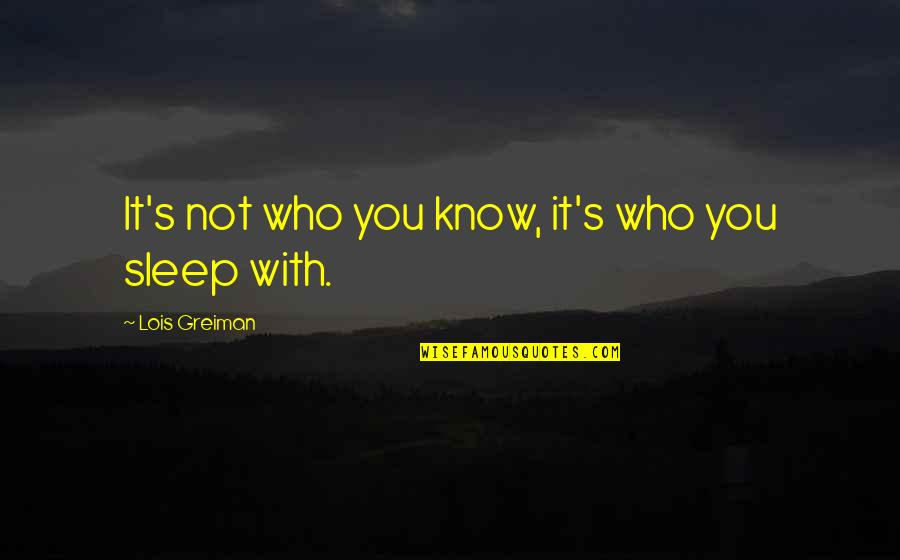 Mr Panos Quotes By Lois Greiman: It's not who you know, it's who you