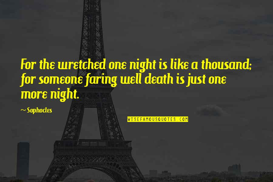 Mr Rushworth Quotes By Sophocles: For the wretched one night is like a