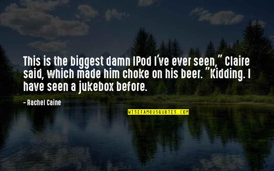 Mrs Danvers Quotes By Rachel Caine: This is the biggest damn IPod I've ever
