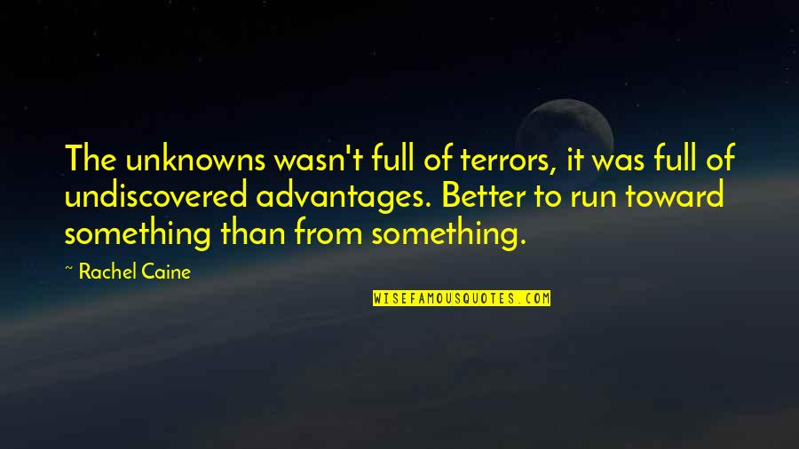 Mrs Danvers Quotes By Rachel Caine: The unknowns wasn't full of terrors, it was