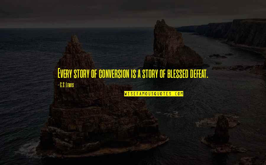 Mrs Lippy Quotes By C.S. Lewis: Every story of conversion is a story of
