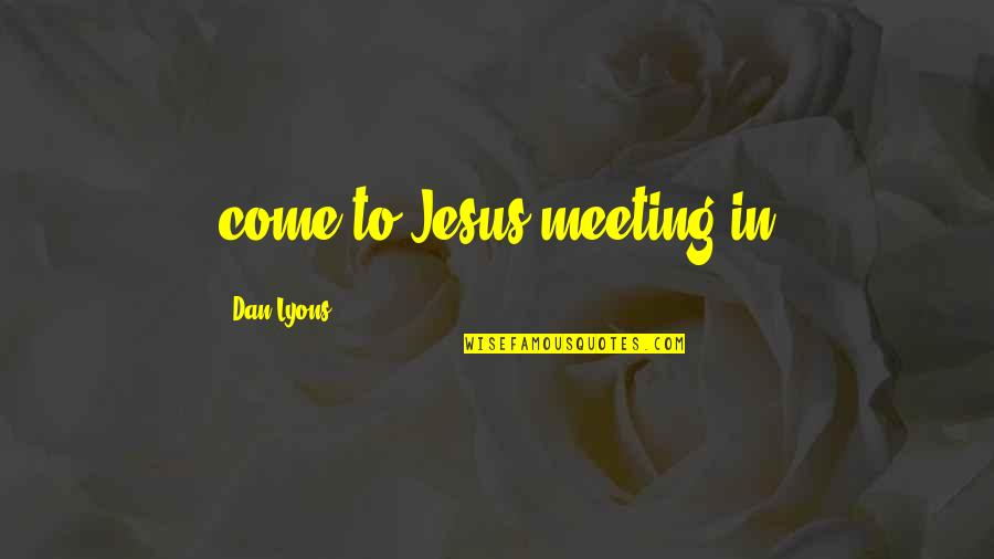 Mrs Lyons Quotes By Dan Lyons: come-to-Jesus meeting in