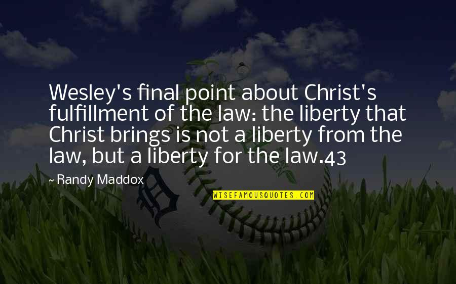 Mrs Maddox Quotes By Randy Maddox: Wesley's final point about Christ's fulfillment of the