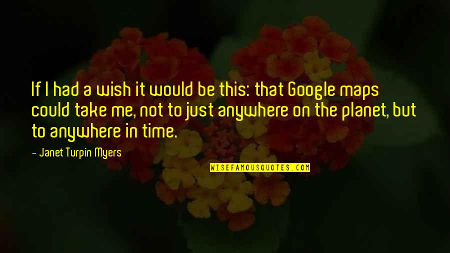 Mrs Turpin Quotes By Janet Turpin Myers: If I had a wish it would be