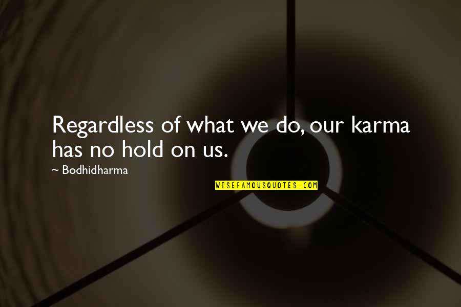 Msbuild Command Line Quotes By Bodhidharma: Regardless of what we do, our karma has