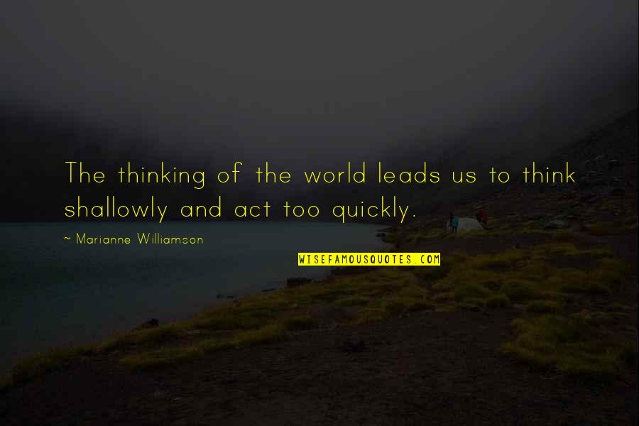 Mssql Export Csv Quotes By Marianne Williamson: The thinking of the world leads us to