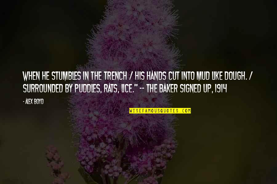 Mud Puddles Quotes By Alex Boyd: When he stumbles in the trench / his