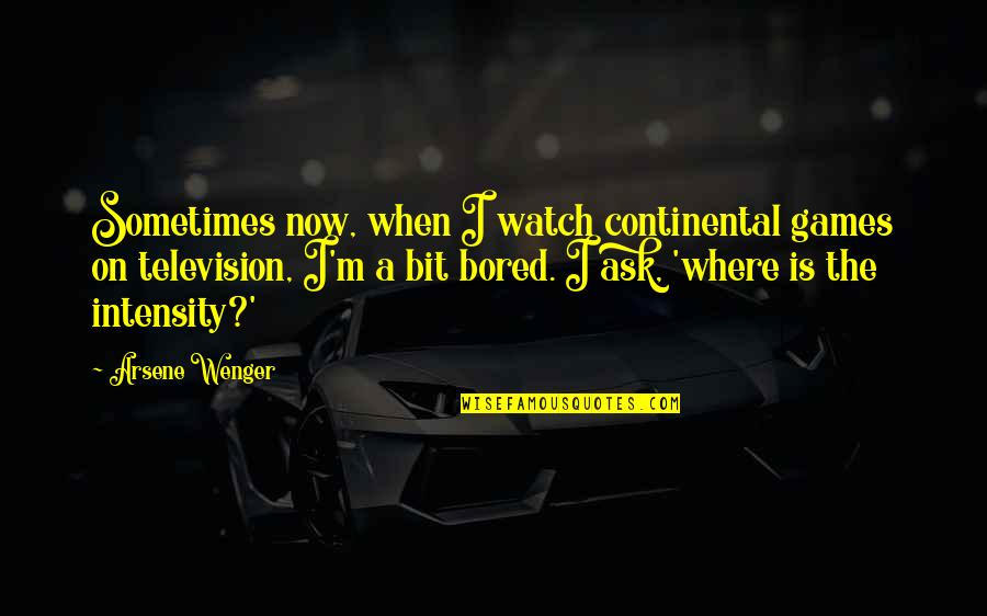Muffin Stumps Seinfeld Quotes By Arsene Wenger: Sometimes now, when I watch continental games on