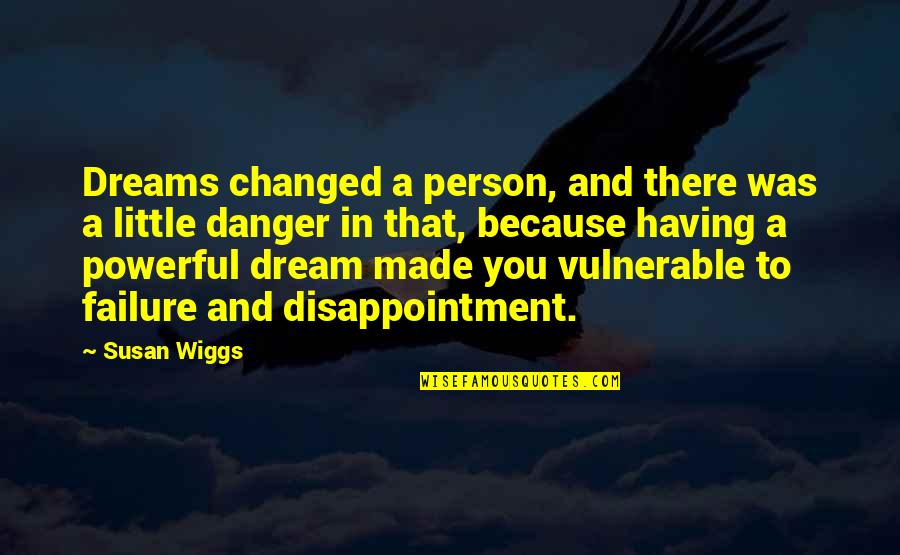 Muffy Crosswire Quotes By Susan Wiggs: Dreams changed a person, and there was a