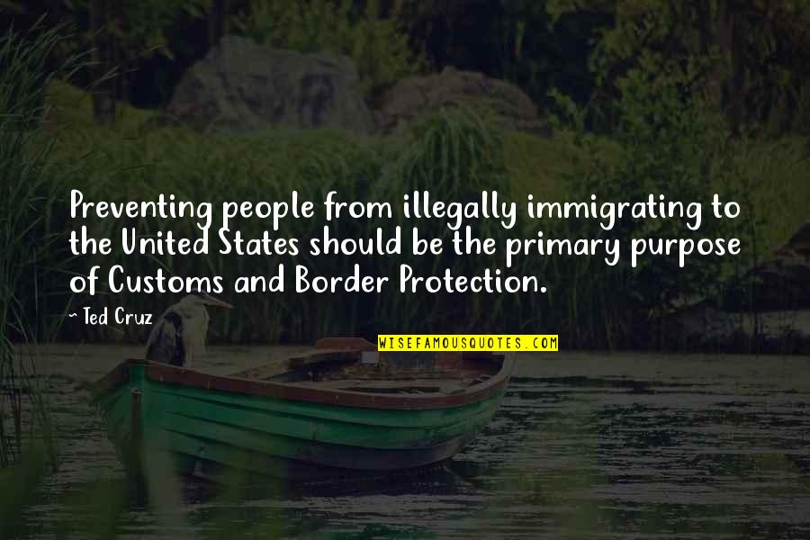 Mughal Love Quotes By Ted Cruz: Preventing people from illegally immigrating to the United