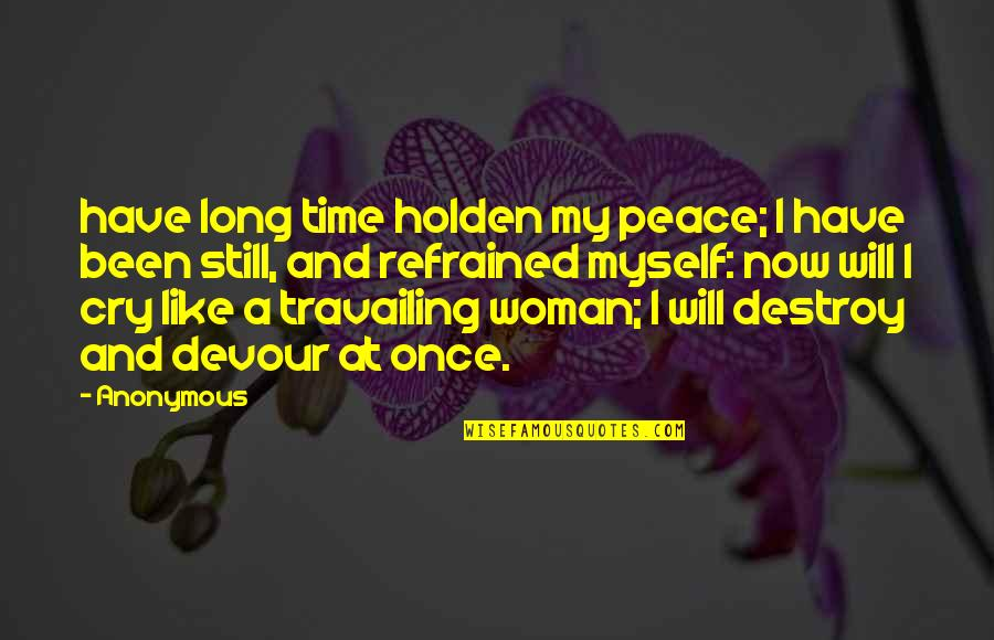 Muhammad Ali Quran Quotes By Anonymous: have long time holden my peace; I have