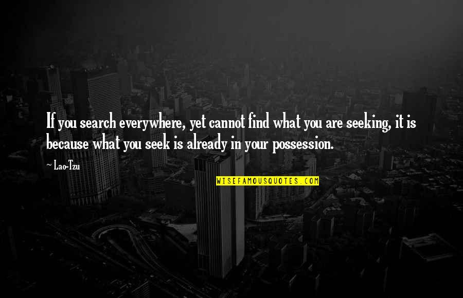 Muhammad Bin Qasim Quotes By Lao-Tzu: If you search everywhere, yet cannot find what