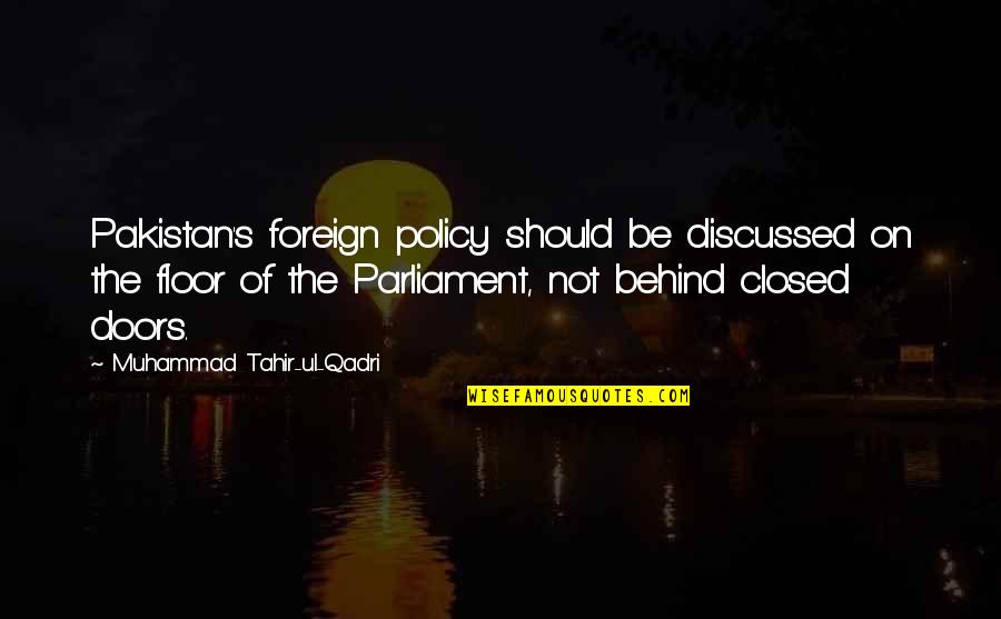 Muhammad Tahir-ul-qadri Quotes By Muhammad Tahir-ul-Qadri: Pakistan's foreign policy should be discussed on the
