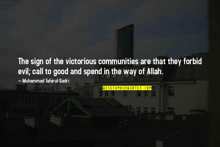 Muhammad Tahir-ul-qadri Quotes By Muhammad Tahir-ul-Qadri: The sign of the victorious communities are that