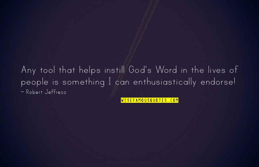 Mujeres Colombianas Quotes By Robert Jeffress: Any tool that helps instill God's Word in