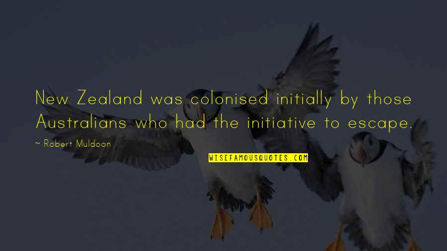 Muldoon Quotes By Robert Muldoon: New Zealand was colonised initially by those Australians