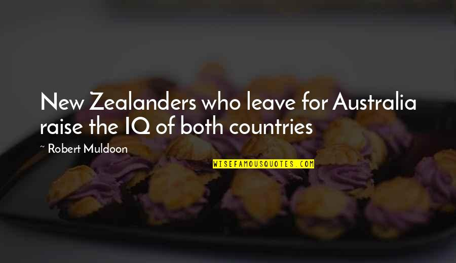 Muldoon Quotes By Robert Muldoon: New Zealanders who leave for Australia raise the