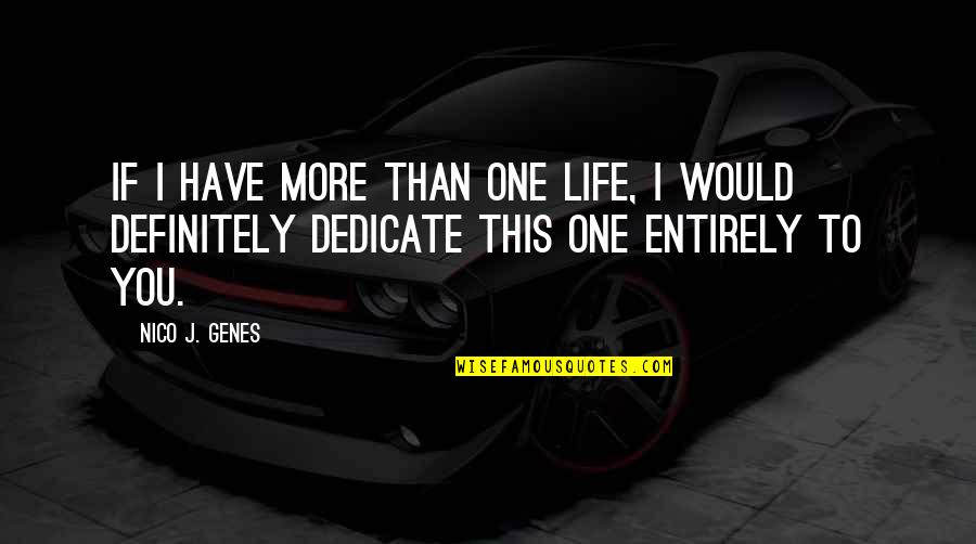 Multiple Choice Quotes By Nico J. Genes: If I have more than one life, I