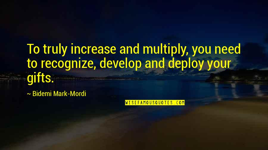 Multiply Quotes By Bidemi Mark-Mordi: To truly increase and multiply, you need to