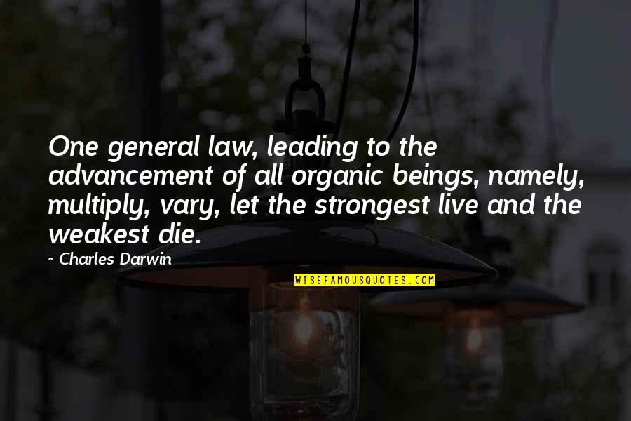 Multiply Quotes By Charles Darwin: One general law, leading to the advancement of