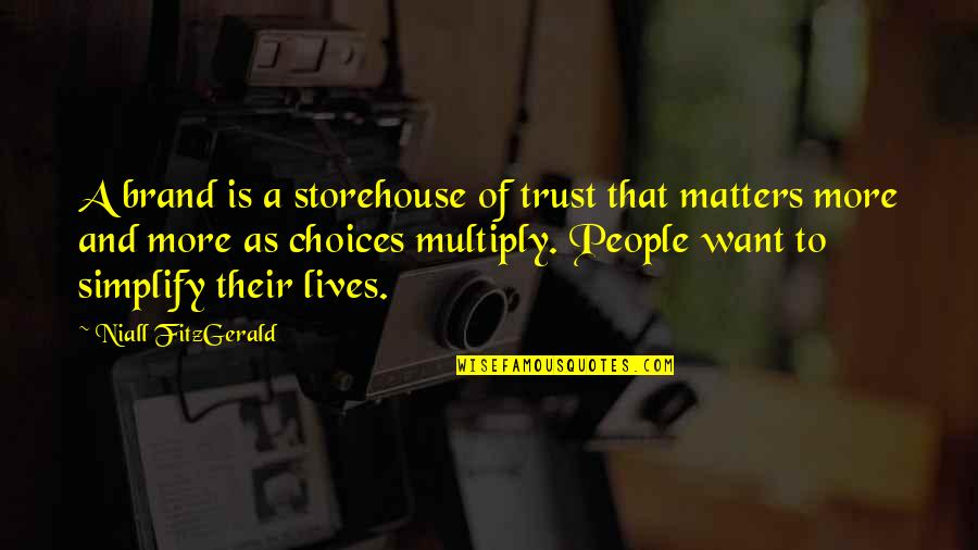 Multiply Quotes By Niall FitzGerald: A brand is a storehouse of trust that