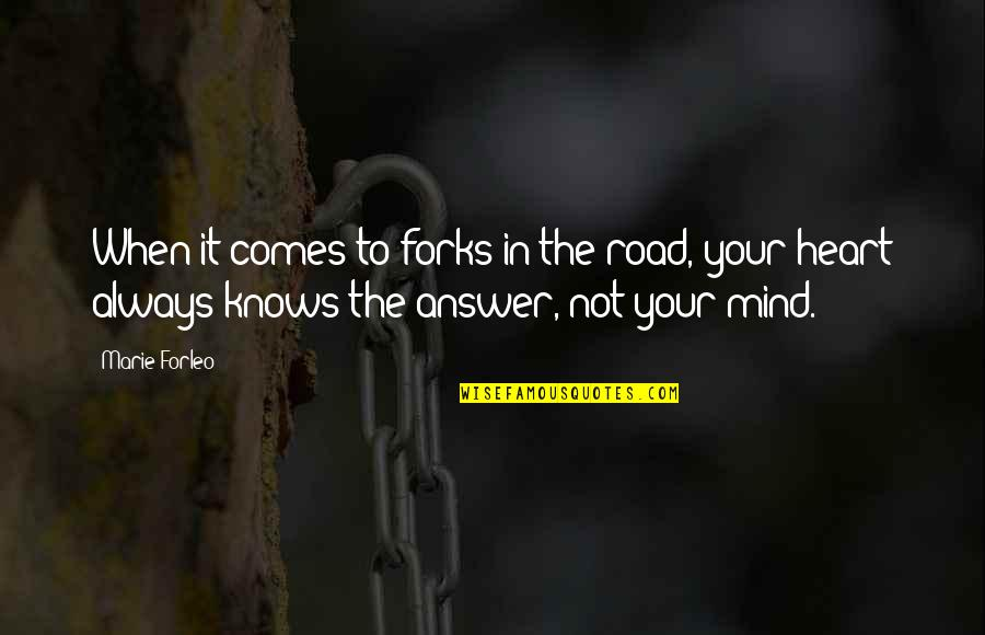Multitasking Mom Quotes By Marie Forleo: When it comes to forks in the road,