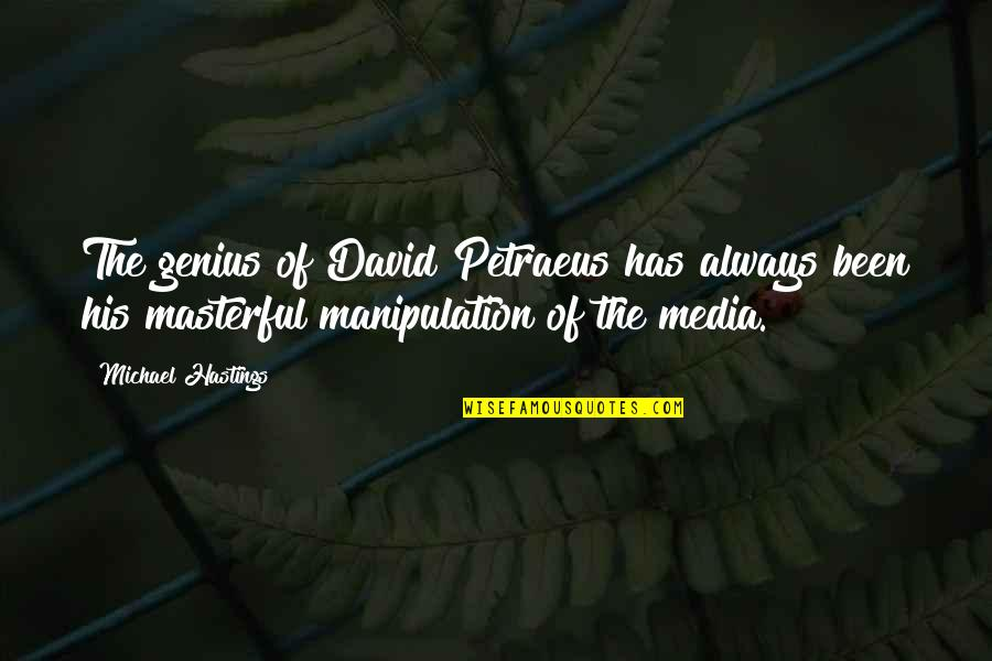 Mummery Quotes By Michael Hastings: The genius of David Petraeus has always been