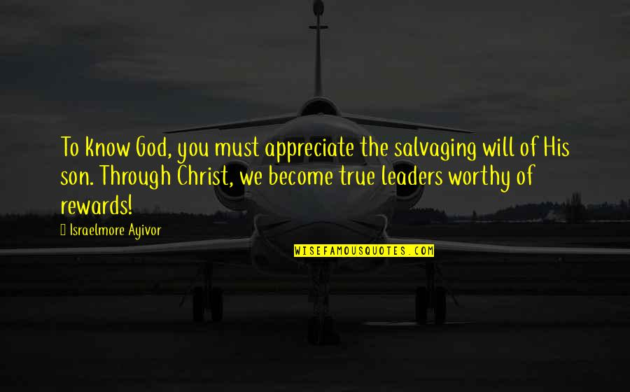 Munroe Quotes By Israelmore Ayivor: To know God, you must appreciate the salvaging
