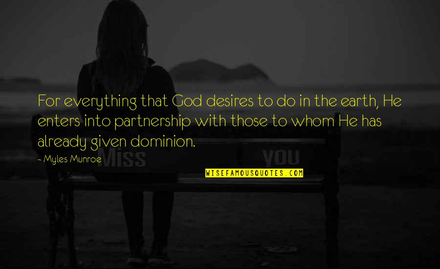 Munroe Quotes By Myles Munroe: For everything that God desires to do in