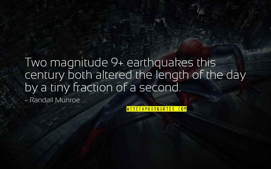 Munroe Quotes By Randall Munroe: Two magnitude 9+ earthquakes this century both altered