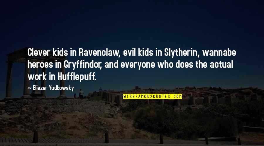 Mural Wallpaper Quotes By Eliezer Yudkowsky: Clever kids in Ravenclaw, evil kids in Slytherin,