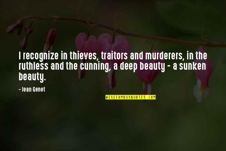 Murderers Quotes By Jean Genet: I recognize in thieves, traitors and murderers, in