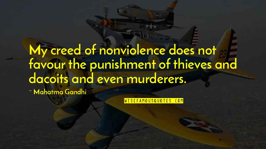 Murderers Quotes By Mahatma Gandhi: My creed of nonviolence does not favour the