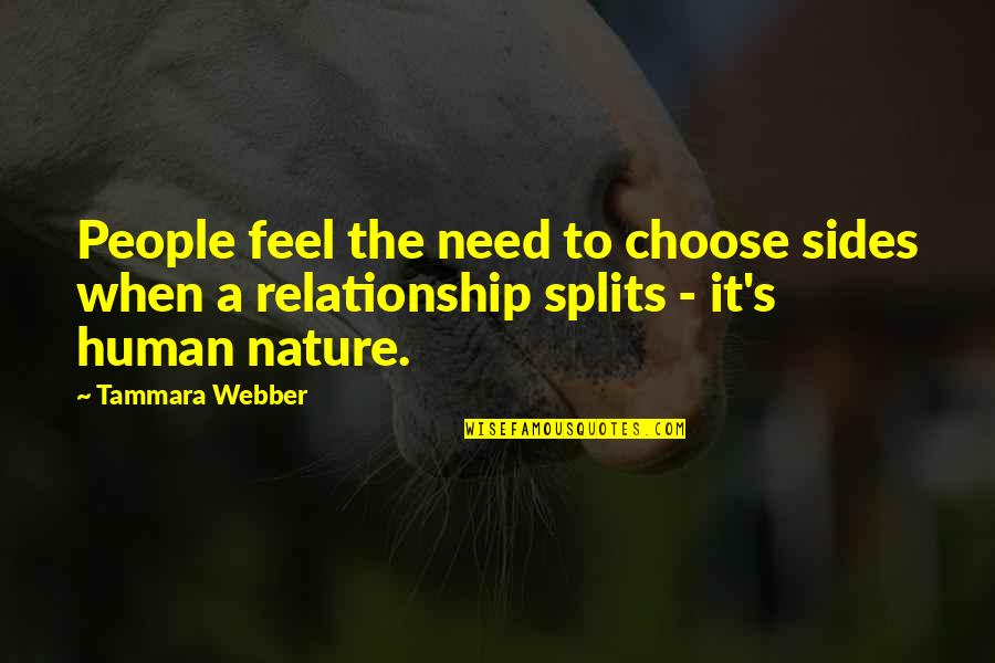 Murdoc Quotes By Tammara Webber: People feel the need to choose sides when