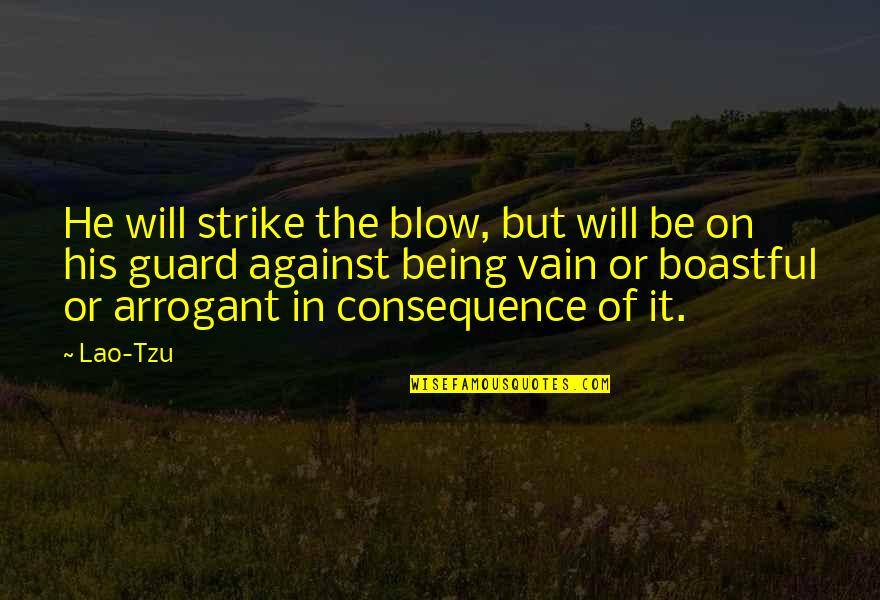 Murmuring Judges Irina Quotes By Lao-Tzu: He will strike the blow, but will be