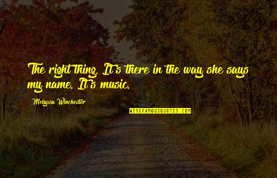 Murphy's Quotes By Melyssa Winchester: The right thing. It's there in the way