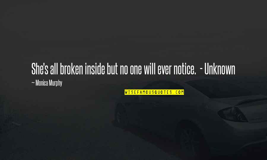 Murphy's Quotes By Monica Murphy: She's all broken inside but no one will